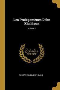 Les Prolégomènes d'Ibn Khaldoun; Volume 1