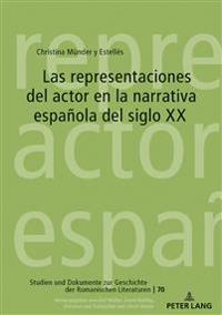 Las Representaciones del Actor En La Narrativa Española del Siglo XX