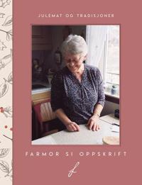 Farmor si oppskrift; julemat og tradisjoner - Ingrid Sandvik | Ridgeroadrun.org