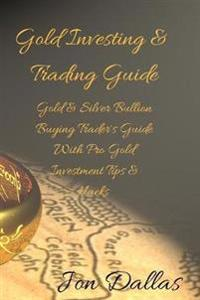 Gold Investing & Trading Guide