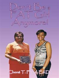 Don't Be a Fat Girl Anymore!