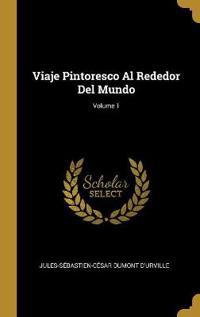 Viaje Pintoresco Al Rededor del Mundo; Volume 1