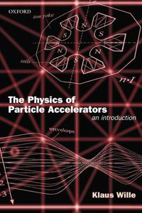 The Physics of Particle Accelerators
