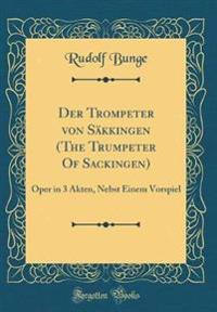Der Trompeter von Säkkingen (The Trumpeter Of Sackingen)