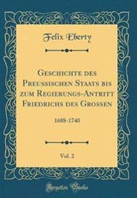 Geschichte des Preußischen Staats bis zum Regierungs-Antritt Friedrichs des Großen, Vol. 2