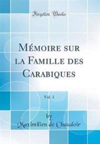 Mémoire sur la Famille des Carabiques, Vol. 1 (Classic Reprint)