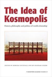 The Idea of Kosmopolis : History and politics of world citizenship