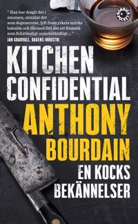 Kitchen Confidential : en kocks bekännelser