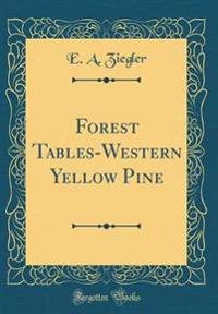 Forest Tables-Western Yellow Pine (Classic Reprint)