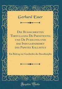 Die Bussschriften Tertullians De Paenitentia und De Pudicitia und das Indulgenzedikt des Papstes Kallistus