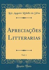 Apreciações Litterarias, Vol. 1 (Classic Reprint)