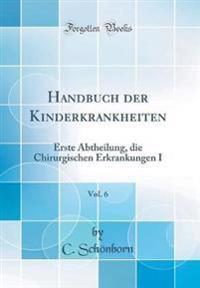Handbuch der Kinderkrankheiten, Vol. 6