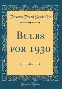 Bulbs for 1930 (Classic Reprint)
