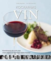 Kockarnas vin : kombinera vin och mat med några av Sveriges främsta kockar