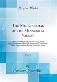 The Metaspermae of the Minnesota Valley, Vol. 1