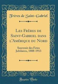 Les Frères de Saint-Gabriel dans l'Amérique du Nord