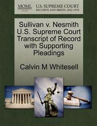 Sullivan V. Nesmith U.S. Supreme Court Transcript of Record with Supporting Pleadings
