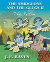 The Smidgeons and the Glugs II