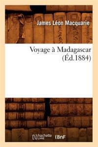 Voyage � Madagascar (�d.1884)