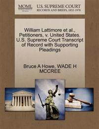 William Lattimore et al., Petitioners, V. United States. U.S. Supreme Court Transcript of Record with Supporting Pleadings