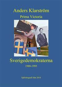 Prima Victoria : Sverigedemokraterna 1988-1995