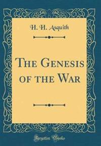 The Genesis of the War (Classic Reprint)