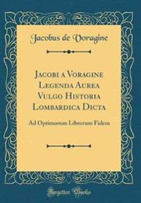 Jacobi a Voragine Legenda Aurea Vulgo Historia Lombardica Dicta