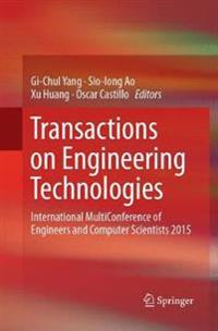 Transactions on Engineering Technologies : International MultiConference of Engineers and Computer Scientists 2015