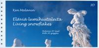Eläviä lumihiutaleita - Living snowflakes