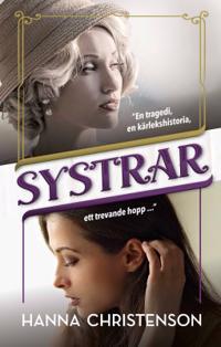 Systrar : en tragedi, en kärlekshistoria, ett trevande hopp - Hanna Christenson   Laserbodysculptingpittsburgh.com