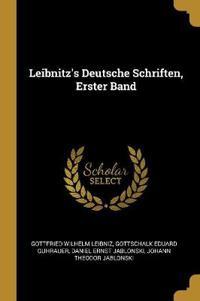 Leibnitz's Deutsche Schriften, Erster Band