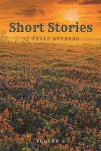 Short Stories by Texas Authors: Volume 4