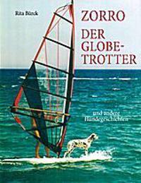 Zorro - der Globetrotter und andere Hundegeschichten