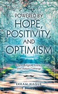 Powered by Hope, Positivity, and Optimism