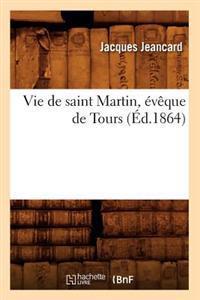 Vie de Saint Martin, �v�que de Tours, (�d.1864)