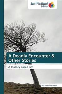 A Deadly Encounter & Other Stories