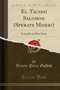 El Tacano Salomon (Sperate Miseri)