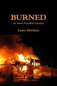 Burned: An Annie Proudfoot Mystery