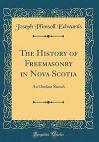 The History of Freemasonry in Nova Scotia