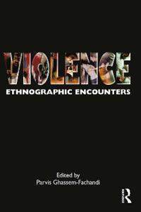 Violence: Ethnographic Encounters