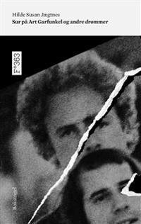 Sur på Art Garfunkel og andre drømmer - Hilde Susan Jægtnes | Inprintwriters.org