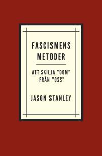 """Fascismens metoder : att skilja """"dom"""" från """"oss"""""""