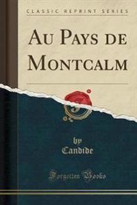 Au Pays de Montcalm (Classic Reprint)