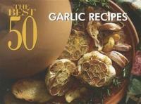 The Best 50 Garlic Recipes