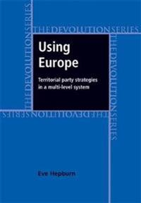 Using Europe: Territorial Party Strategies in a Multi-Level System