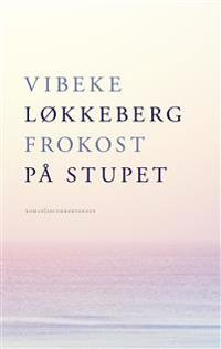 Frokost på stupet - Vibeke Løkkeberg   Inprintwriters.org