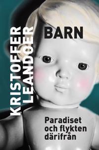 Barn : Paradiset och flykten därifrån