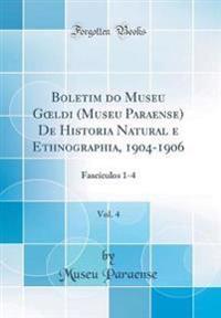 Boletim do Museu Goeldi (Museu Paraense) De Historia Natural e Ethnographia, 1904-1906, Vol. 4