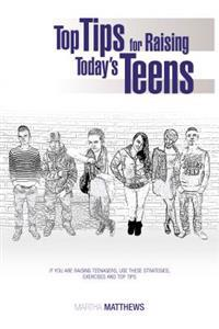 Top Tips for Raising Today's Teens
