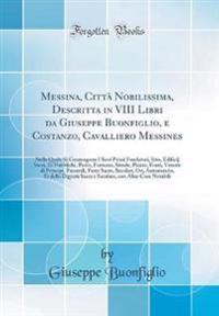 Messina, Città Nobilissima, Descritta in VIII Libri da Giuseppe Buonfiglio, e Costanzo, Cavalliero Messines